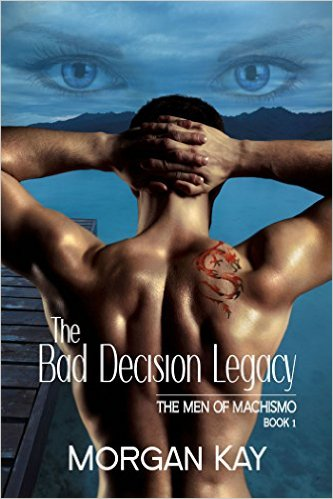 The Bad Decision Legacy by Morgan Kay