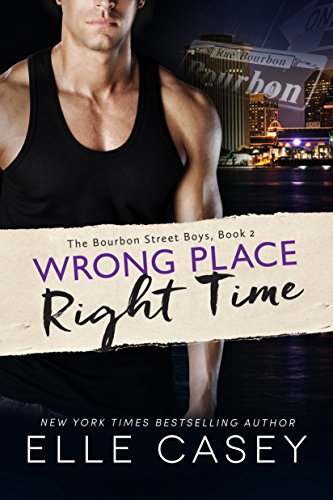 Wrong Place, Right Time by Elle Casey