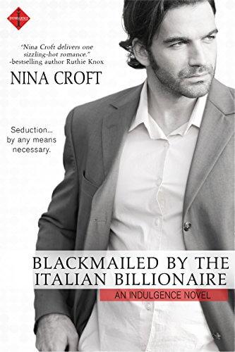 Blackmailed by the Italian Billionaire by Nina Croft