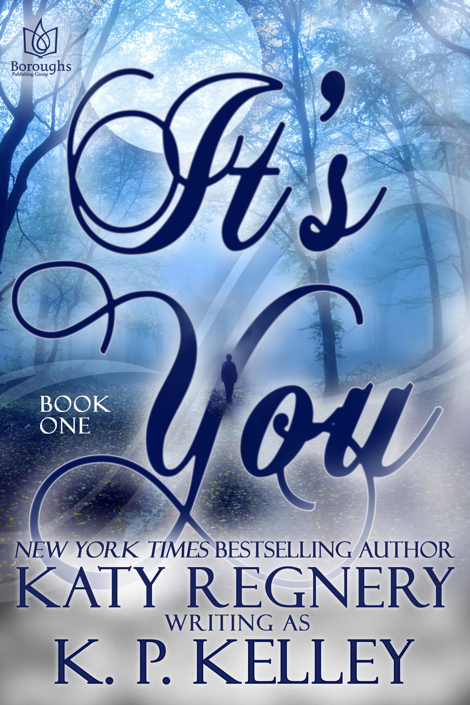 It's You part 1 by Katy Regnery, K.P. Kelley