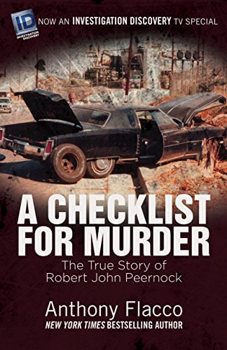 A Checklist for Murder: The True Story of Robert John Peernock by Anthony Flacco